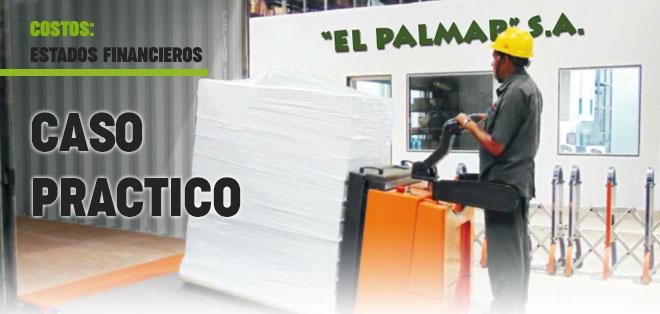 Caso Práctico - Costos, El Palmar - Estados Financieros - Contabilidad de Costos - solocontabilidad.com