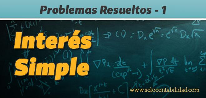 Problemas Resueltos Interes Simple I Ejercicios Y Problemas De Matematicas Financieras Solocontabilidad Com